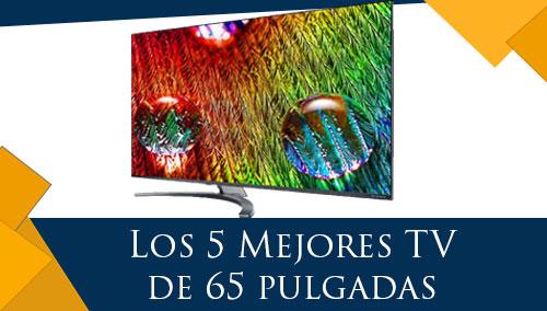 Los 5 Mejores TV de 65 pulgadas