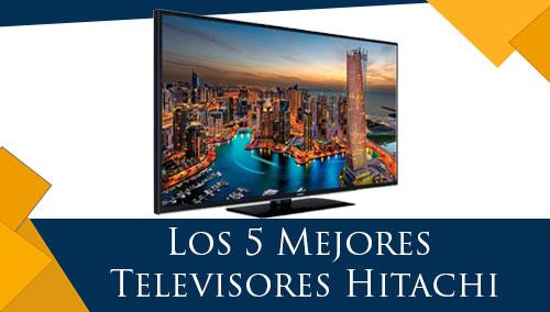 Los 5 Mejores Televisores Hitachi
