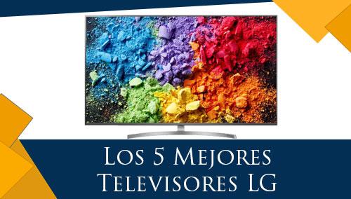 Los 5 Mejores Televisores LG