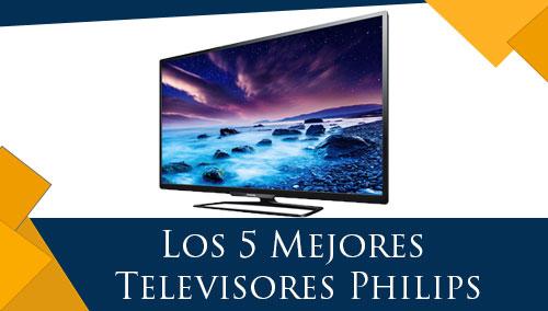 Los 5 Mejores Televisores Philips