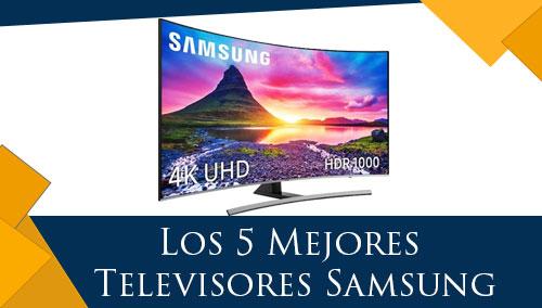 Los 5 Mejores Televisores Samsung