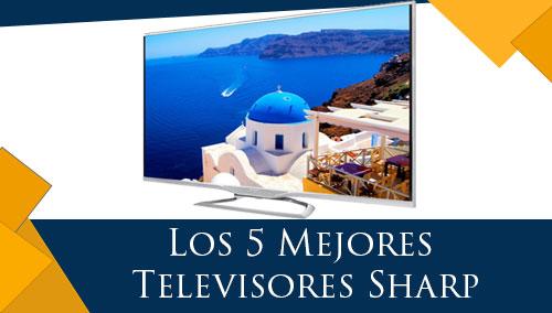 Los 5 Mejores Televisores Sharp
