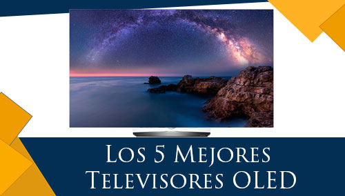Los 5 Mejores Televisores OLED