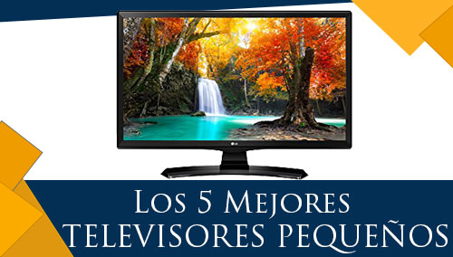 Los 5 Mejores Televisores Pequeños