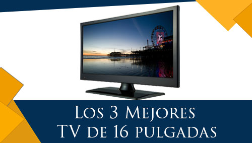 Los 3 Mejores TV de 16 Pulgadas