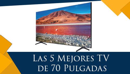 Las 5 Mejores TV de 70 Pulgadas