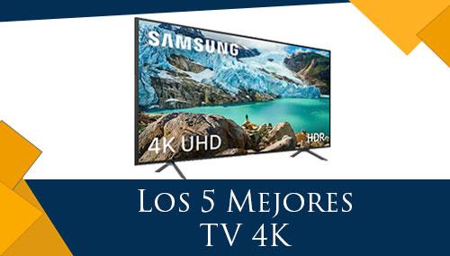 Los 5 Mejores TV 4K