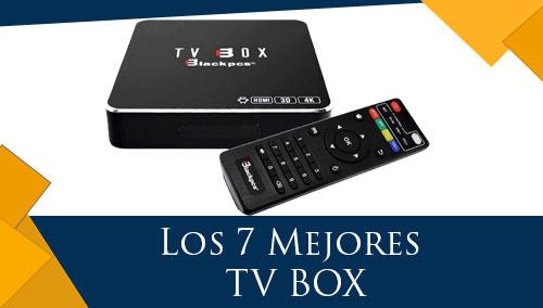 Los 7 Mejores TV Box