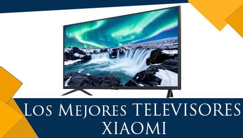 Los Mejores Televisores Xiaomi