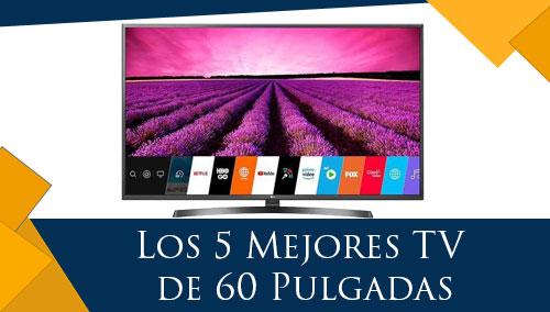 Los 5 Mejores TV de 60 pulgadas